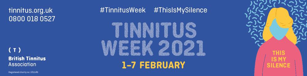 Tinnitus Awareness Week February 1-7, 2021